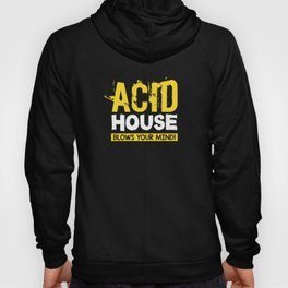 Acid House Blows Your Mind Hoody