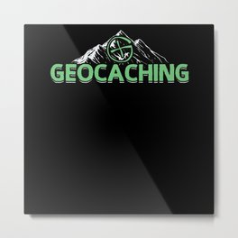Geocaching - Geocacher Metal Print