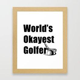 Christmas Gift for Grandpa Gift for Golfer Husband Gift World_s Okayest Golfer Mens Father_s Day Gol Framed Art Print