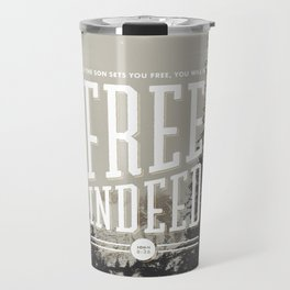 Free Indeed - Photo Travel Mug