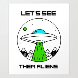 Storm Area 51 They Cant Stop All of Us Alien March Art Print