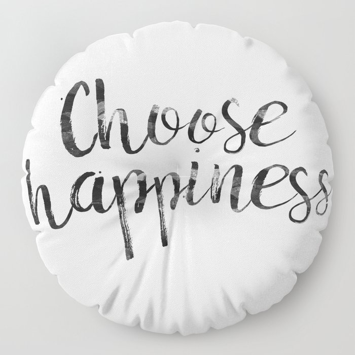 Choose Happiness Floor Pillow