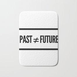 Past ≠ Future Bath Mat