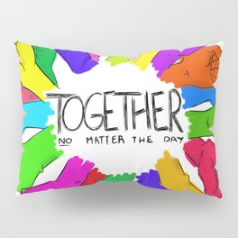 Together no matter the day Pillow Sham