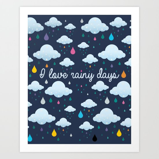 I love Rainy Days Art Print