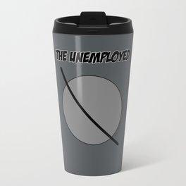 The Unemployed - Sam's t-shirt Travel Mug