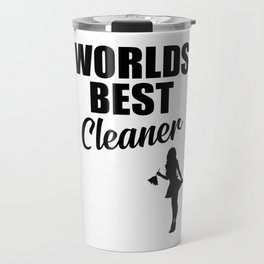 Worlds best cleaner funny quote Travel Mug
