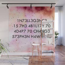 """""""Intelligence is the ability to adapt to change."""" -Stephen Hawking Wall Mural"""