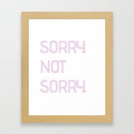 sorry not sorry Framed Art Print