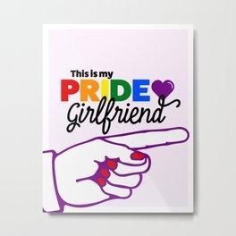 This Is My Pride Girlfriend (L) Metal Print