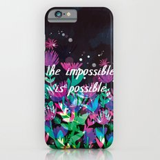 The Impossible is Possible Slim Case iPhone 6s
