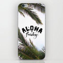 Aloha Friday! iPhone Skin