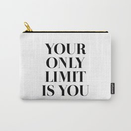 Your Only Limit Is You Carry-All Pouch