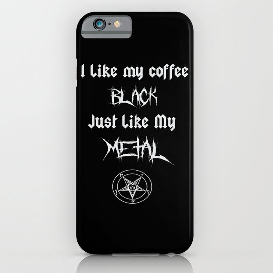 I Like My Coffee Black Just Like My Metal Iphone Ipod