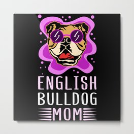 English Bulldog Mom | Dog Owner Gift Metal Print