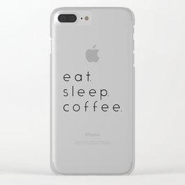 EAT SLEEP COFFEE Clear iPhone Case