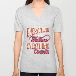 Everything matters, everything counts, hand lettering typography modern poster design Unisex V-Neck