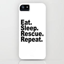 Eat Sleep Rescue Repeat iPhone Case