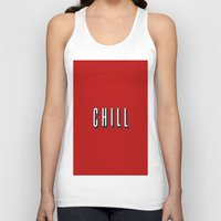 chill Tank Tops featuring CHILL by I Love Decor