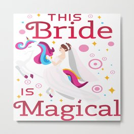Funny Bride To Be Bridesmaid Unicorn Party Gift Metal Print