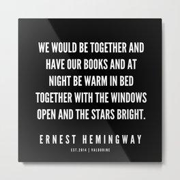 56  |Ernest Hemingway Quote Series  | 190613 Metal Print