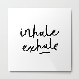 Inhale Exhale black and white contemporary minimalism typography print home wall decor bedroom Metal Print