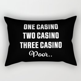Three Casino Poor... Funny Gambling Gift Rectangular Pillow