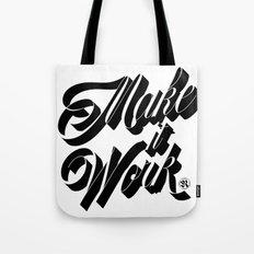 Make it Work Tote Bag