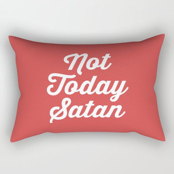 Not Today Satan Funny Quote Rectangular Pillow