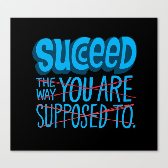 Succeed.  Canvas Print