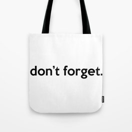 """don't forget."" quote Tote Bag"