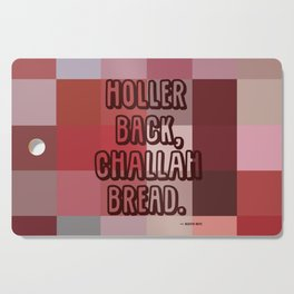 CHALLAH BREAD POSTER Cutting Board