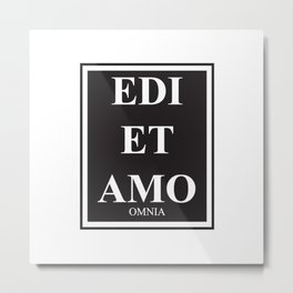 Edi et Amo - Love and hate - Omnia Metal Print