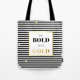 be BOLD and GOLD Tote Bag