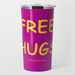 Free Hugs While Stocks Last Travel Mug