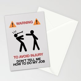Warning, to avoid injury, Don't Tell Me How To Do My Job, fun road sign, traffic, humor Stationery Cards