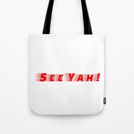 See Yah! Tote Bag