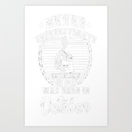 Never-Underestimate-an-Old-Man-Who-Was-Born-in-October Art Print
