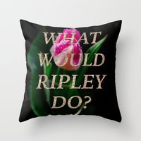 ripley Throw Pillows featuring What Would Ripley Do? by The Alien Movie Project