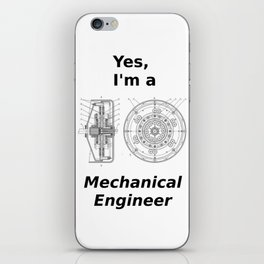Yes, I'm a Mechanical Engineer iPhone Skin