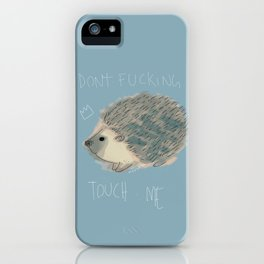 DON'T FUCKING TOUCH ME iPhone Case