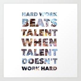Hard work beats talent — Inspirational Quote Art Print