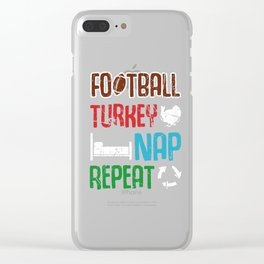 Football Turkey Nap Repeat Funny Thanksgiving Clear iPhone Case