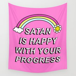 Satan is Happy with your Progress Wall Tapestry