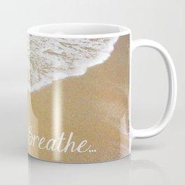 Breathe... Coffee Mug