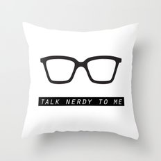 Talk nerdy to me.  Throw Pillow