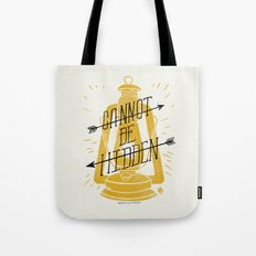 Cannot Be Hidden Tote Bag
