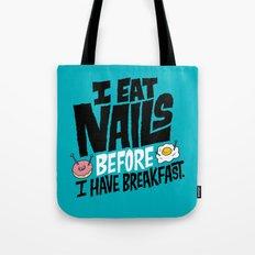 I Eat Nails BEFORE Breakfast Tote Bag