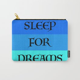 SLEEP FOR DREAMS Carry-All Pouch