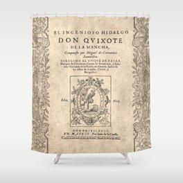 Cervantes. Don Quijote, 1605. Shower Curtain
